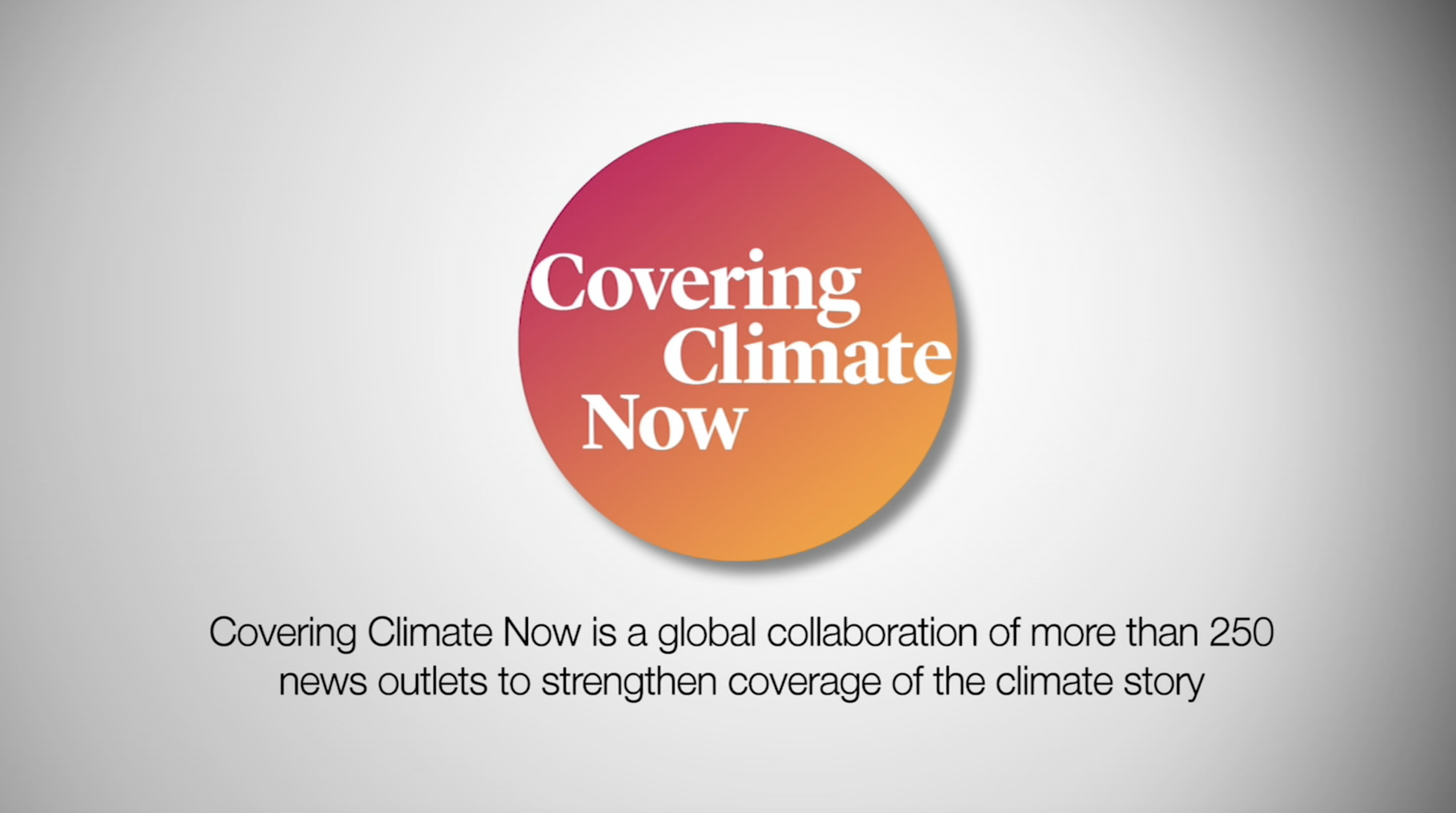 Covering Climate Now is a global collaboration of more than 250 news outlets to strengthen coverage of the climate story